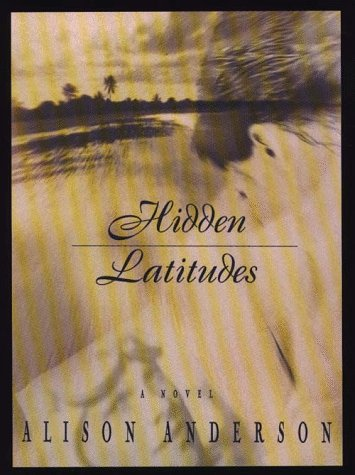 Hidden Latitudes: A Novel (Thorndike Press Large Print Paperback Series) (0783819021) by Anderson, Alison