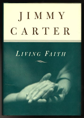 Living Faith [First Edition, First Printing signed by Pres. Carter]: Jimmy Carter
