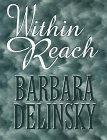 Within Reach (G K Hall Large Print Book Series) (9780783819358) by Delinsky, Barbara