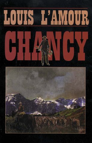Chancy (G K Hall Large Print Book Series) (078381951X) by Louis L'Amour