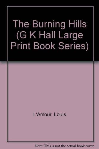 9780783819587: The Burning Hills (G K Hall Large Print Book Series)
