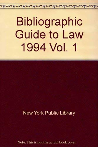 Bibliographic Guide to Law 1994 Vol. 1: New York Public Library