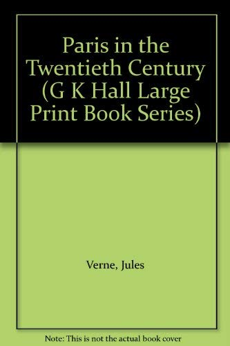 9780783880334: Paris in the Twentieth Century (G K Hall Large Print Book Series)