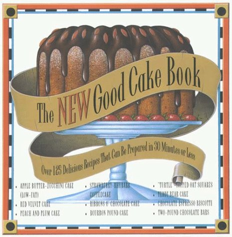 9780783880501: The New Good Cake Book: Over 125 Delicious Recipes That Can Be Prepared in 30 Minutes or Less (Large Print Cookbook)