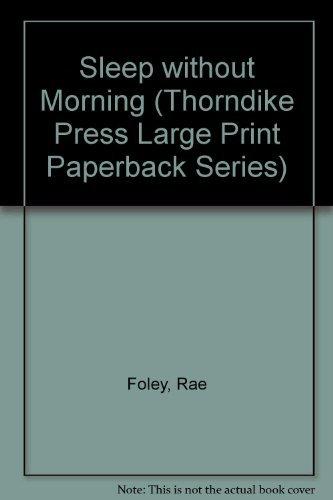 Sleep Without Morning: Foley, Rae
