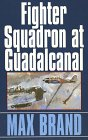 9780783881034: Fighter Squadron at Guadacanal