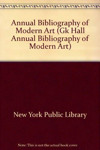 Annual Bibliography of Modern Art: 1997 (Gk Hall Annual Bibliography of Modern Art): Museum of ...