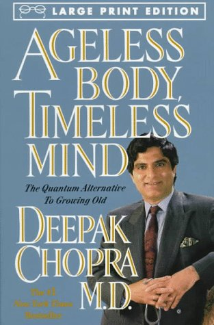 9780783882444: Ageless Body, Timeless Mind: The Quantum Alternative to Growing Old