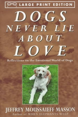 9780783882451: Dogs Never Lie About Love - Reflections on the Emotional World of Dogs