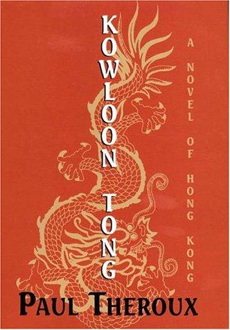Kowloon Tong: Theroux, Paul