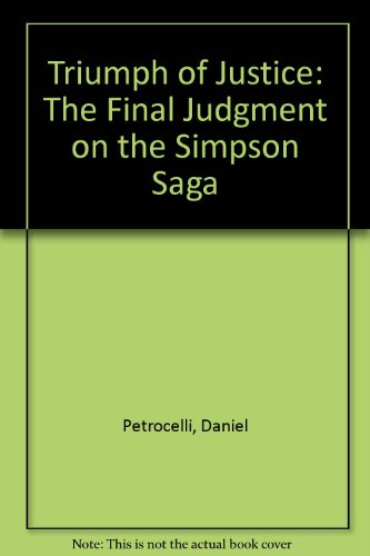 9780783883397: Triumph of Justice: The Final Judgment on the Simpson Saga