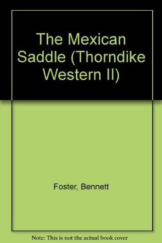 9780783883977: The Mexican Saddle: A Western Story (G K Hall Large Print Book Series)