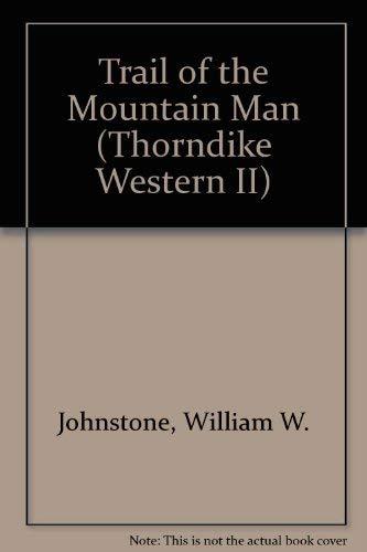 9780783885414: Trail of the Mountain Man (The Last Mountain Man)