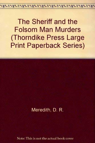 9780783885827: The Sheriff and the Folsom Man Murders (Thorndike Press Large Print Paperback Series)