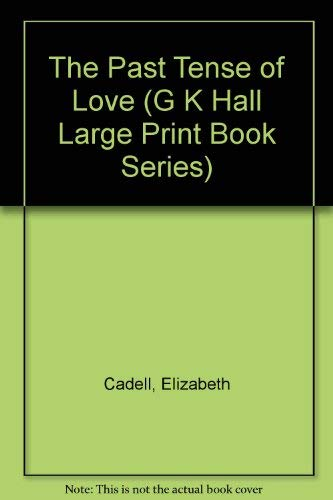 9780783885933: The Past Tense of Love (G K Hall Large Print Book Series)