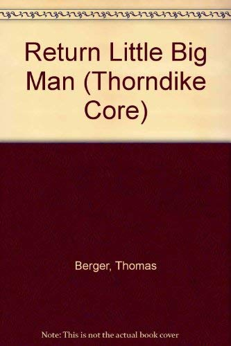 9780783886008: Return Little Big Man (Thorndike Core)