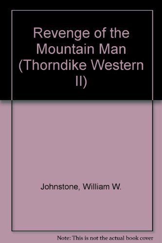 Revenge of the Mountain Man (Mountain Man Series) (0783886071) by Johnstone, William W.