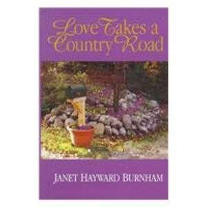 Love Takes a Country Road: Janet Hayword-Burnham, Janet