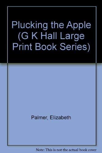 9780783886244: Plucking the Apple (G K Hall Large Print Book Series)
