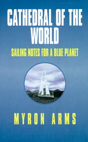 9780783886473: Cathedral of the World: Sailing Notes for a Blue Planet (Thorndike Large Print Inspirational Series)