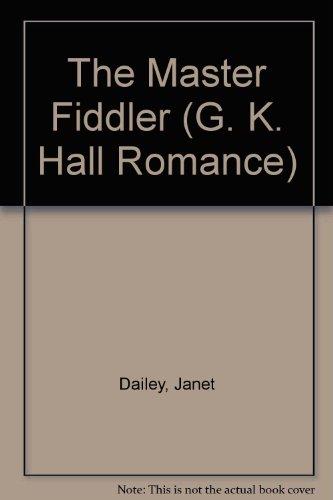 9780783886787: The Master Fiddler (G. K. Hall Romance)