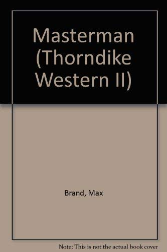 9780783887227: The Masterman: A North-Western Story (G K Hall Large Print Western Series)