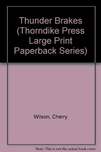 Thunder Brakes (Thorndike Press Large Print Paperback: Wilson, Cherry