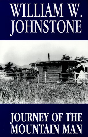 Journey of the Mountain Man (Thorndike Western II) (0783888082) by William W. Johnstone