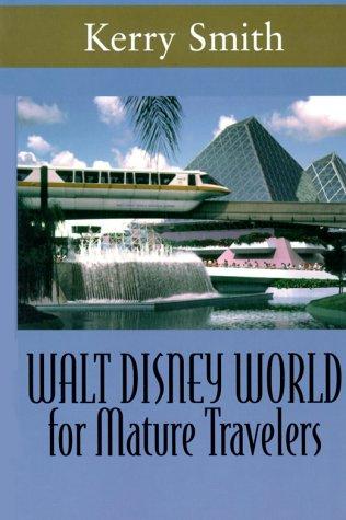 9780783888118: Walt Disney World: For Mature Travelers