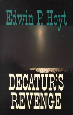 Decatur's Revenge: Edwin Palmer Hoyt,