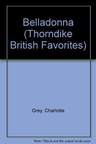 Belladonna (Thorndike British Favorites): Grey, Charlotte