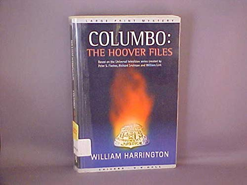 9780783889252: Columbo the Hoover Files (Thorndike British Favorites)