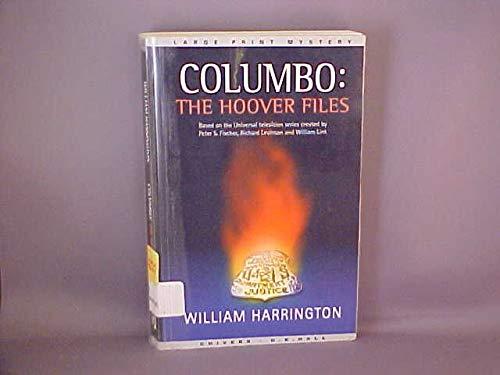 9780783889252: Columbo: The Hoover Files (G. K. Hall Nightingale Series Edition)