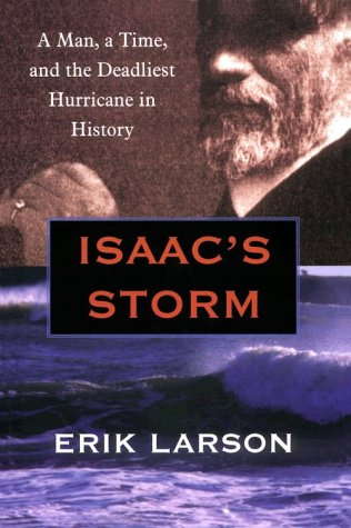 9780783889320: Isaac's Storm: A Man, a Time, and the Deadliest Hurricane in History (Thorndike Core)