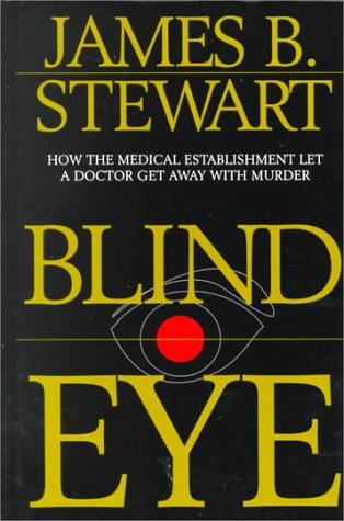 9780783889344: Blind Eye: How the Medical Establishment Let a Doctor Get Away With Murder