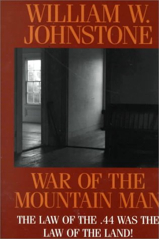 War of the Mountain Man (G K: Johnstone, William W.