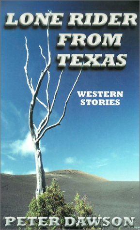 Lone Rider from Texas: Western Stories: Dawson, Peter