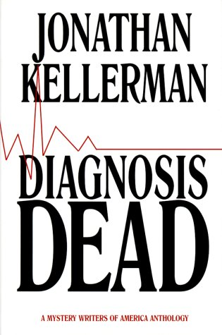 Diagnosis Dead: A Mystery Writers of America: Kellerman, Jonathan; Allyn,
