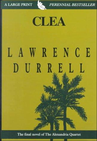 9780783889757: Clea: The Alexandria Quartet: 4 (Thorndike Press Large Print Perennial Bestsellers Series)