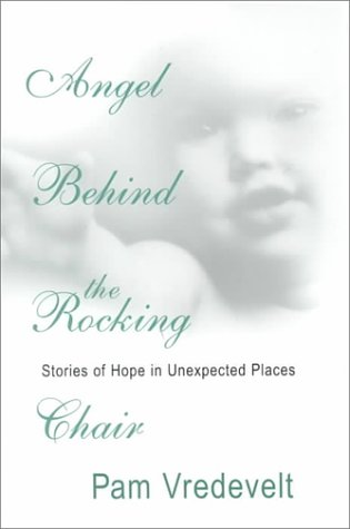 9780783890074: Angel Behind the Rocking Chair: Stories of Hope in Unexpected Places