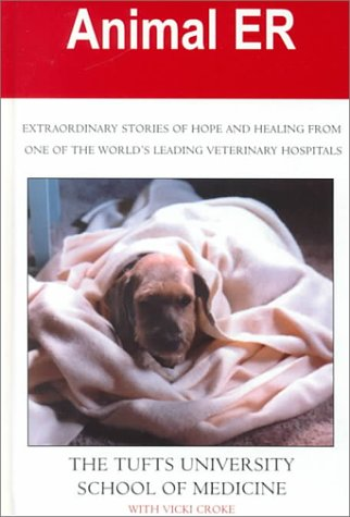 9780783890203: Animal ER: Extraordinary Stories of Hope and Healing from One of the World's Leading Veterinary Hospitals