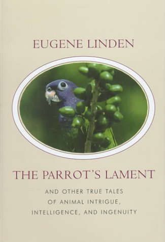 9780783890319: The Parrot's Lament: And Other True Tales of Animal Intrigue, Intelligence, and Ingenuity (G K Hall Large Print Book Series)