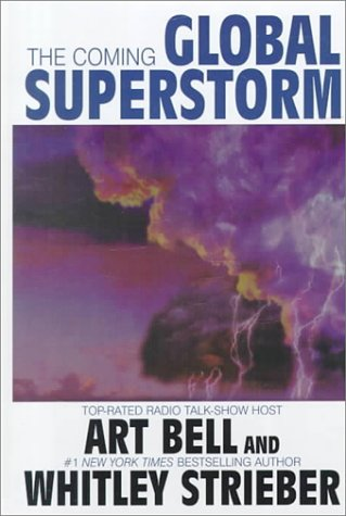 The Coming Global Superstorm: Art Bell