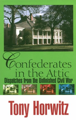 9780783890777: Confederates in the Attic: Dispatches from the Unfinished Civil War (Thorndike Press Large Print American History Series)