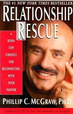 9780783891026: Relationship Rescue : A Seven-Step Strategy for Reconnecting With Your Partner