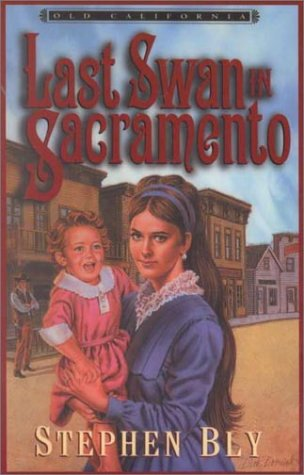 The Last Swan in Sacramento (Old California, Book 2)
