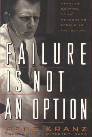 9780783891361: Failure Is Not an Option: Mission Control from Mercury to Apollo 13 and Beyond
