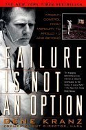 9780783891378: Failure Is Not an Option: Mission Control from Mercury to Apollo 13 and Beyond