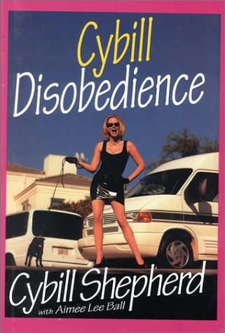9780783891453: Cybill Disobedience: How I Survived Beauty Pageants, Elvis, Sex, Bruce Willis, Lies, Marriage, Motherhood, Hollywood, and the Irrepressible Urge to ... (Thorndike Press Large Print Core Series)