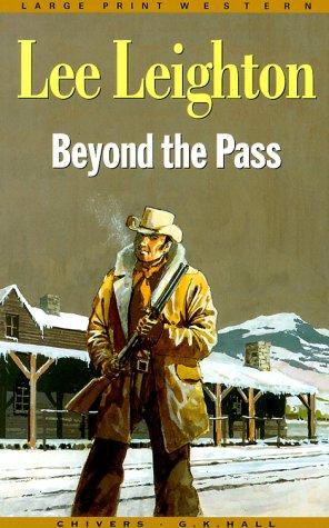 Beyond the Pass (G. K. Hall Nightingale: Lee Leighton